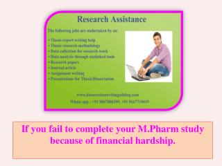 If you fail to complete your M.Pharm study because of financial hardship.