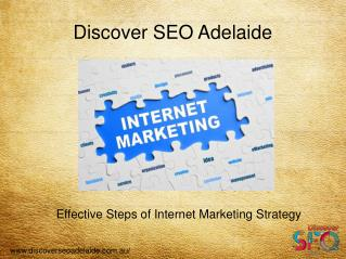 Effective steps of  Internet Marketing Strategy - Discover SEO Adelaide