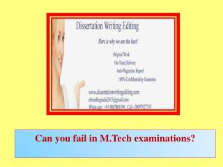 Can you fail in M.Tech examinations?
