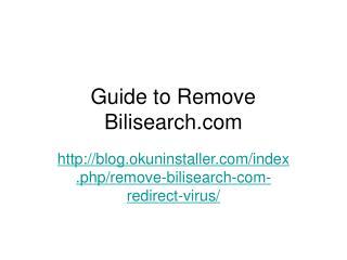 Remove Bilisearch.com Redirect Virus