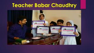 Teacher Babar Chaudhry