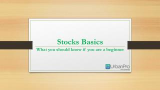 Stocks Basics - What you should know if you are a beginner