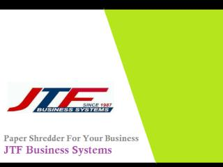 Paper Shredder For Your Business - JTF Business Systems