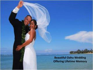 Beautiful Oahu Wedding Offering Lifetime Memory