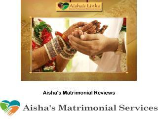 Aisha's Matrimonial Reviews