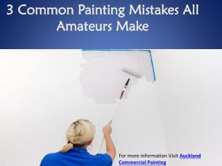 3 Common Painting Mistakes All Amateurs Make