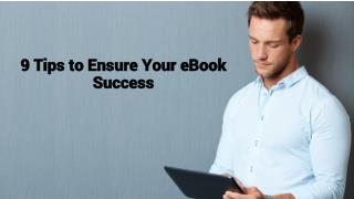 9 Tips to Ensure Your eBook Success