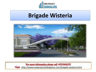 Brigade Wisteria offering 2 and 3 BHK apartments at Kanakpura Road in Bangalore.