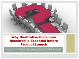 Why Qualitative Consumer Research is Essential before Product Launch