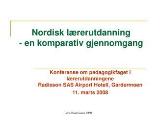 Nordisk l rerutdanning - en komparativ gjennomgang