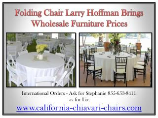 Folding Chair Larry Hoffman Brings Wholesale Furniture Prices