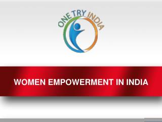 Woment Empowerment In India -One Try India Trust