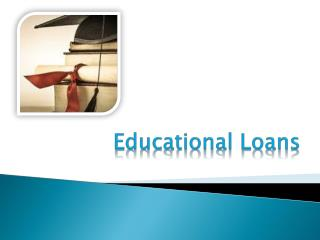 Educational Loans  : 4 Ways to Take Control of Your Student Loans Before You Graduate