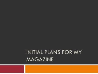 initial plans for my magazine