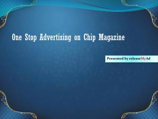 Outstanding Advertising on Chip Magazine