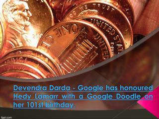 Devendra Darda - Google has honoured Hedy Lamarr with a Google Doodle on her 101st birthday.