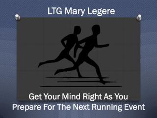 LTG Mary Legere - Marathon Leader