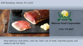 Incredible Romanian Butchery & Bacon in Queens at Muncan Food Corp