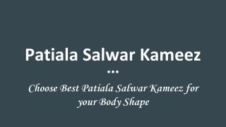 Choose Best Patiala Salwar Kameez for your Body Shape