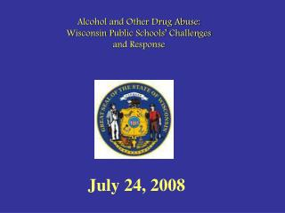 Alcohol and Other Drug Abuse: Wisconsin Public Schools  Challenges and Response