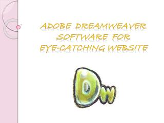 Adobe Dreamweaver Software for Eye-Catching Website