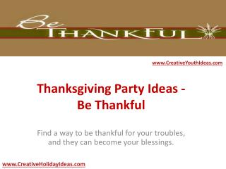 Thanksgiving Party Ideas - Be Thankful