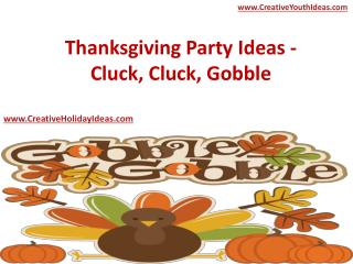 Thanksgiving Party Ideas - Cluck, Cluck, Gobble