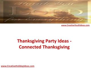 Thanksgiving Party Ideas - Connected Thanksgiving