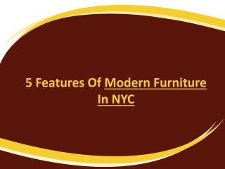 5 Features Of Modern Furniture In NYC