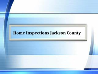 Home Inspections Jackson County