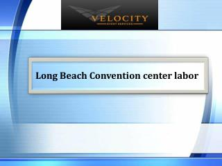 Long Beach Convention center labor