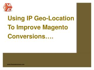 Using Magento GeoIP Store Selector To Improve Conversions