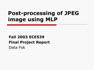 Post-processing of JPEG image using MLP