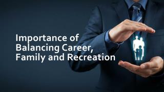 Importance of Balancing Career, Family and Recreation