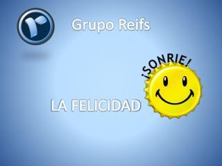 Grupo Reifs |La Felicidad