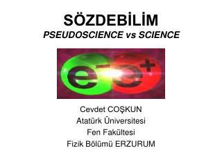 S ZDEBILIM PSEUDOSCIENCE vs SCIENCE