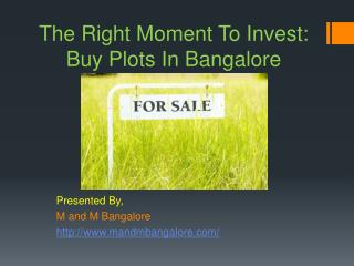 The right moment to invest:Buy Plots in Bangalore