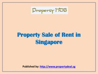 Property Deal-Property Sale of Rent in Singapore