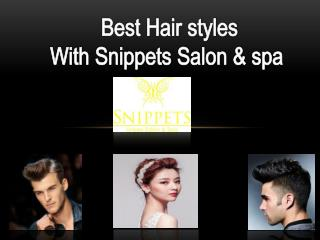 Snippets Salon & Spa-Best Hair Styles