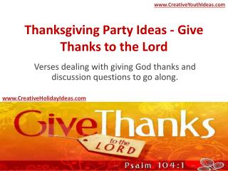 Thanksgiving Party Ideas - Give Thanks to the Lord