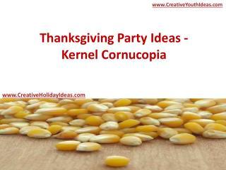 Thanksgiving Party Ideas - Kernel Cornucopia