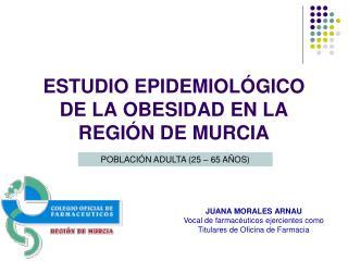 ESTUDIO EPIDEMIOL GICO DE LA OBESIDAD EN LA REGI N DE MURCIA