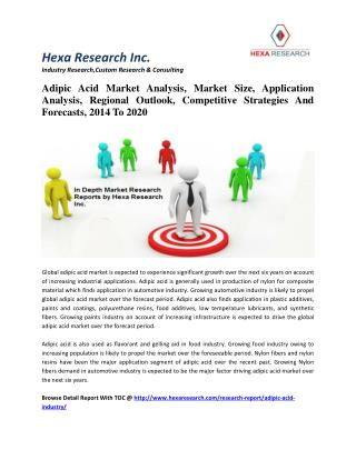 Adipic Acid Market Analysis, Market Size, Application Analysis, Regional Outlook, Competitive Strategies And Forecasts,