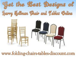 Get the Best Designs of Larry Hoffman Chair and Tables Online