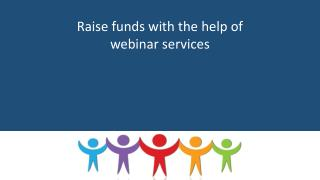 Raise funds with the help of webinar services