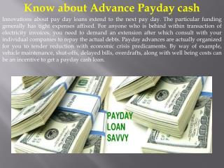 Know about Advance Payday cash