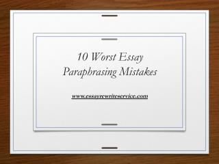 10 Worst Essay Paraphrasing Mistakes