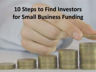 10 Steps to Find Investors for Small Business Funding