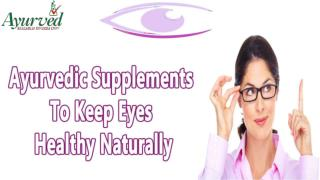 Ayurvedic Supplements To Keep Eyes Healthy Naturally
