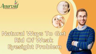 Natural Ways To Get Rid Of Weak Eyesight Problem
